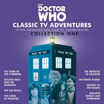 Doctor Who: Classic TV Adventures Collection One: Seven full-cast BBC TV soundtracks, Kit Pedler, Gerry Davis, Malcolm Hulke, Douglas Adams