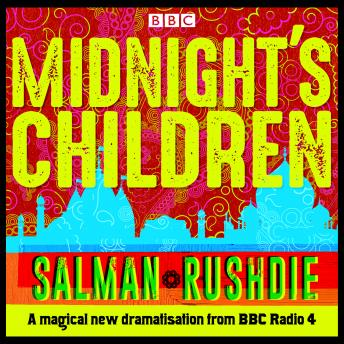 Midnight's Children: BBC Radio 4 full-cast dramatisation