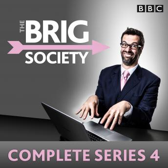 The Brig Society: Complete Series 4: The BBC Radio 4 series