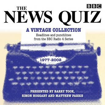 The News Quiz: A Vintage Collection: Archive highlights from the popular Radio 4 comedy