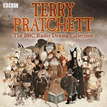 Terry Pratchett: The BBC Radio Drama Collection: Seven full-cast dramatisations