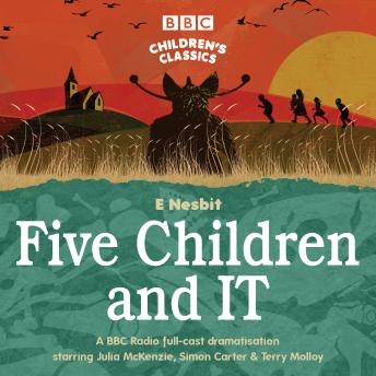 Five Children and It: BBC Radio 4 full-cast dramatisation