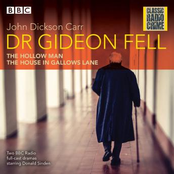 Dr Gideon Fell: Collected Cases: Classic Radio Crime