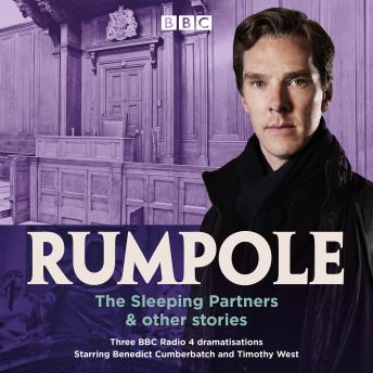 Rumpole: The Sleeping Partners & other stories: Three BBC Radio 4 dramatisations