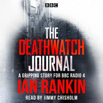 The Deathwatch Journal: An original story for BBC Radio 4  (BBC Radio 4  Book At Bedtime)