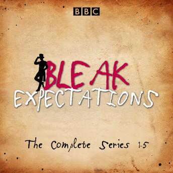 Bleak Expectations: The complete BBC Radio 4 series