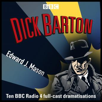 Dick Barton: Special Agent: The Complete BBC Radio Collection