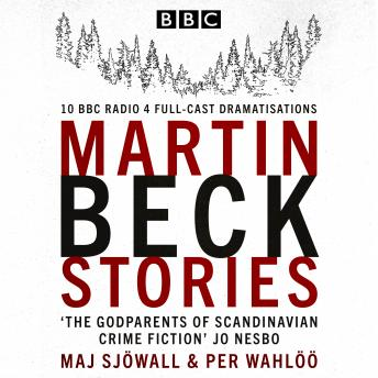 The Martin Beck Stories: 10 BBC Radio 4 full-cast dramatisations