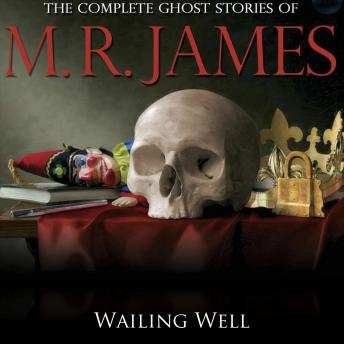 Wailing Well, M.R. James