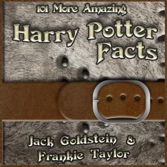 Listen To 101 More Amazing Harry Potter Facts By Frankie Taylor At