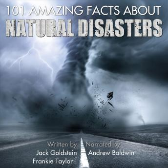 101 Amazing Facts about Natural Disasters, Frankie Taylor, Jack Goldstein