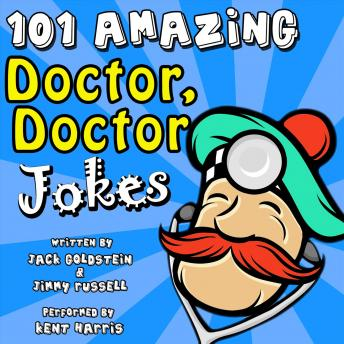 Download 101 Amazing Doctor Doctor Jokes by Jack Goldstein, Jimmy Russell