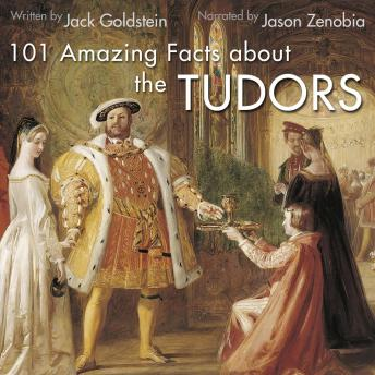 101 Amazing Facts about the Tudors, Audio book by Jack Goldstein