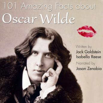 Download 101 Amazing Facts about Oscar Wilde by Jack Goldstein