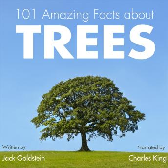 101 Amazing Facts about Trees, Audio book by Jack Goldstein