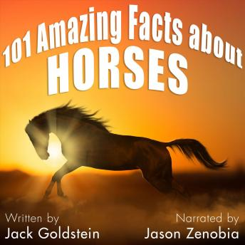 Download 101 Amazing Facts about Horses by Jack Goldstein
