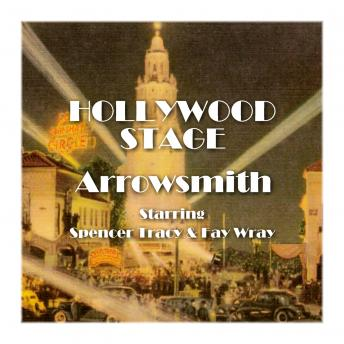 Hollywood Stage - Arrrowsmith, Hollywood Stage Productions