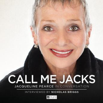 Call Me Jacks - Jacqueline Pearce in Conversation, Jacqueline Pearce