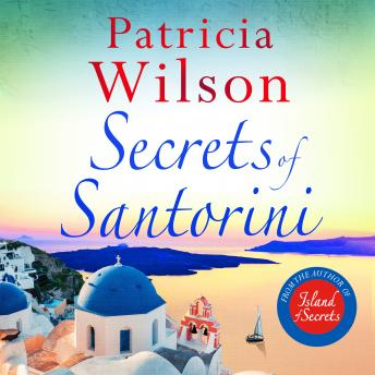 Download Secrets of Santorini: The perfect holiday read by Patricia Wilson