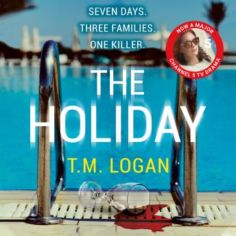 Holiday: The bestselling Richard and Judy Book Club thriller, T.M. Logan