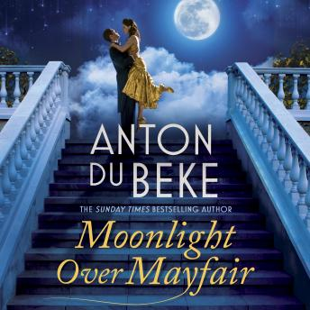 Moonlight Over Mayfair: The new romantic novel from bestselling author and Strictly star Anton Du Beke, Anton Du Beke