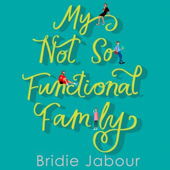 Download My Not So Functional Family by Bridie Jabour