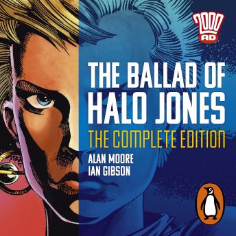 The Ballad of Halo Jones: Complete Edition: The Classic 2000 AD Graphic Novel, in Full-Cast Audio fo
