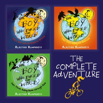 The Boy Who Biked the World Collection: On the Road to Africa, Riding the Americas, Riding Home Thro