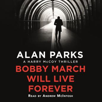 Bobby March Will Live Forever, Alan Parks