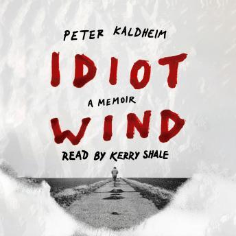 Idiot Wind: A Memoir