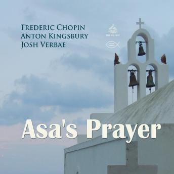 Asa's Prayer (Praying with Chopin), Frederic Chopin
