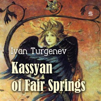 Kassyan of Fair Springs (Turgenev Stories), Ivan Turgenev