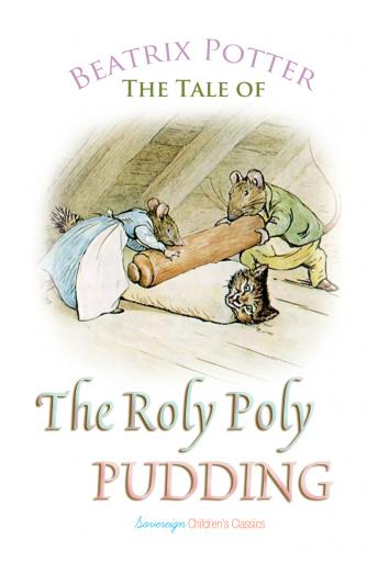 The Roly Poly Pudding (Children's Classics), Beatrix Potter