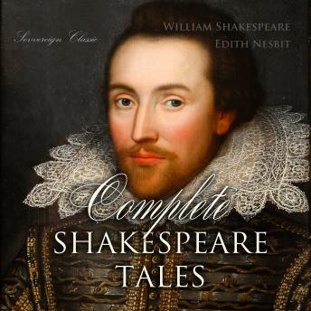 Download Complete Shakespeare Tales (Shakespeare Stories) by William Shakespeare, Edith Nesbit