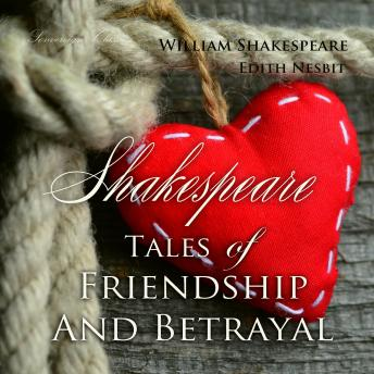 Download Shakespeare Tales of Friendship and Betrayal (Shakespeare Stories) by William Shakespeare, Edith Nesbit