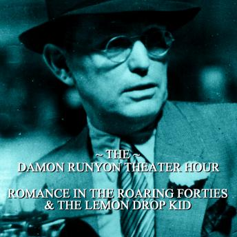 Damon Runyon Theater - Romance in the Roaring Forties & The Lemon Drop Kid: Episode 2, Damon Runyon