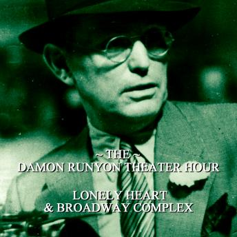 Damon Runyon Theater - Lonely Heart & Broadway Complex: Episode 12, Damon Runyon