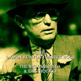 Damon Runyon Theater - Big Umbrella & Earthquake: Episode 14, Damon Runyon