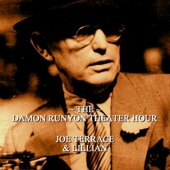 Damon Runyon Theater - Joe Terrace & Lillian: Episode 21, Damon Runyon