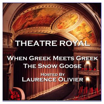 Theatre Royal - When Greek Meets Greek & The Snow Goose : Episode 13