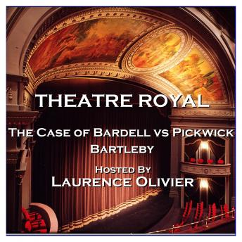 Theatre Royal - The Case of Bardell vs Pickwick & Bartleby: Episode 9, Charles Dickens