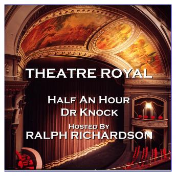 Theatre Royal - Half An Hour & Dr Knock : Episode 15, Jules Romains, J. M. Barrie