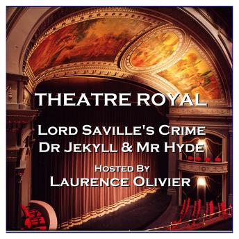 Theatre Royal - Lord Saville's Crime & Dr Jekyll and Mr Hyde : Episode 8