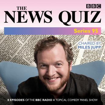The News Quiz: Series 95: The Topical BBC Radio 4 comedy panel show