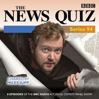The News Quiz: Series 94: The Topical BBC Radio 4 comedy panel show