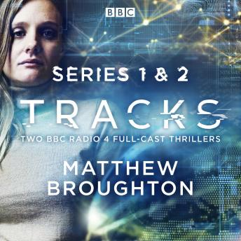 Tracks: Series 1 and 2: Two BBC Radio 4 full-cast thrillers