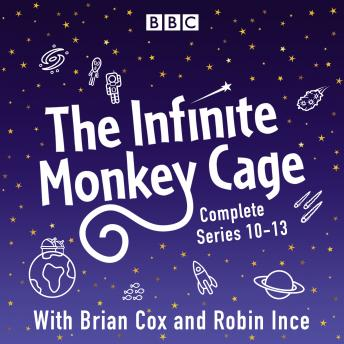 The Infinite Monkey Cage: The Complete Series 10-13