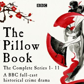 The Pillow Book: Series 1-11: A full-cast historical crime drama