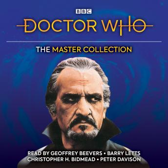 Doctor Who: The Master Collection: Five complete classic novelisations, Christopher H Bidmead, Malcolm Hulke, Barry Letts