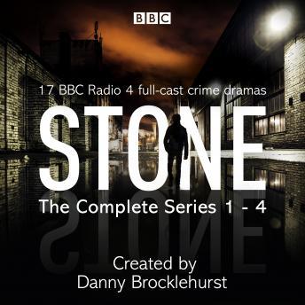 Stone: The Complete Series 1-4: 17 BBC Radio 4 full-cast crime dramas
